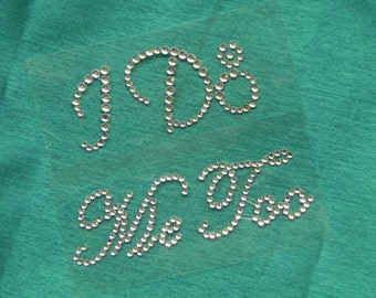 I Do and Me Too Rhinestone Shoe Stickers - Crystal Shoe Set - Bride and Groom Shoe Decals