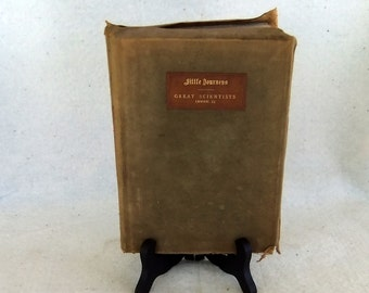 Vintage Book, Little Journeys- Great Scientists by Elbert Hubbard