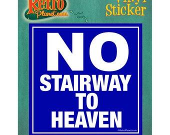 No Stairway to Heaven Vinyl Sticker #42584