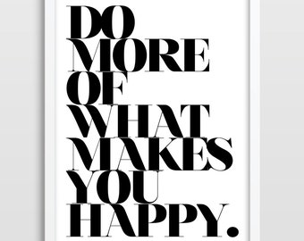Happy Quote Poster Print, Do More Of What Makes You Happy, Typographic Print, Typographic Poster, Typographic Art, Kitchen Art.