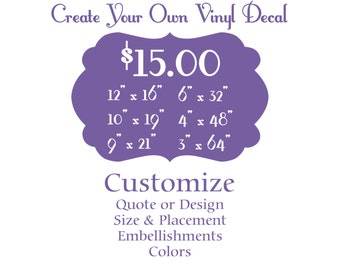 Create Your Own Decal / custom vinyl decal/ personalized decals/ custom decals/ custom wall decals/ design your own/ custom wall quote