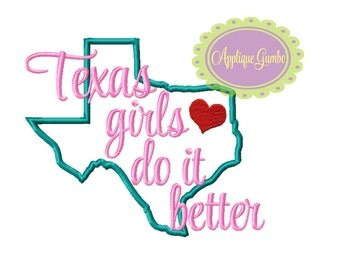 Texas Girls Do It Better Machine Embroidery Applique Design