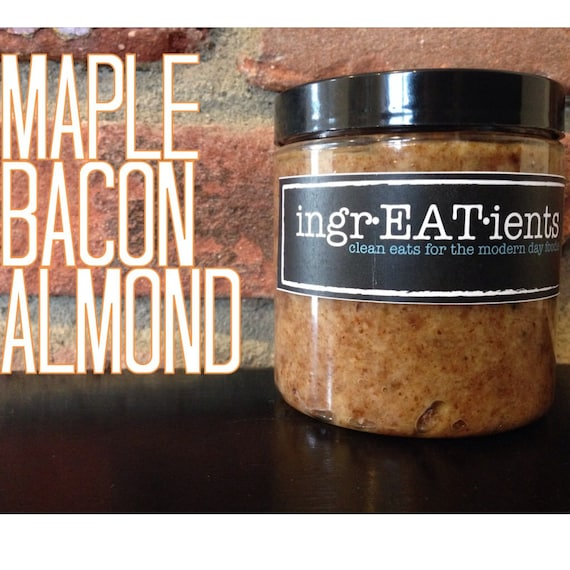 8 oz. natural homemade MAPLE BACON ALMOND nut butter 8oz- Paleo Gluten-free Snacks IngrEATients