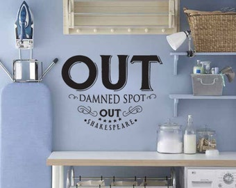 Out Damned Spot Out Shakespeare Vinyl Wall Decal Sticker Fun for your Laundry Room!