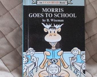 Morris Goes to School by B. Wiseman