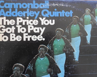 Cannonball Adderly Quintet - The Price You Got To Pay To Be Free - vinyl record