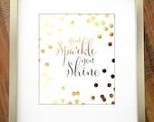 You Sparkle You Shine - Gold Foil Art Print