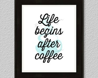 Life begins after coffee Printable - Blue, green or pink mug, you choose!