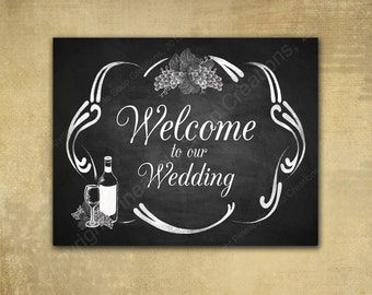Rustic Vineyard DIY Welcome to our Wedding sign - Chalkboard Style - Perfect for vineyard or winery weddings