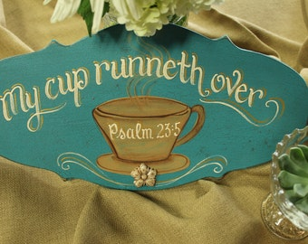 """7x14 Custom Made, Completely Hand Painted, Wood, """"My Cup Runneth Over"""" SIGN, Shabby Chic, Cottage Chic, Vintage"""
