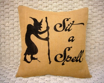 Sit a Spell Halloween pillow. Burlap Pillow. Halloween Decor. Decorative throw. Halloween Decorations SPS-080