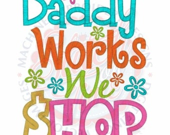 Daddy Works We Shop Embroidered T-shirt Embroidered Bodysuit Romper Playsuit One Piece Ruffle Shirt Girls Custom Embroidery Baby Shower Gift
