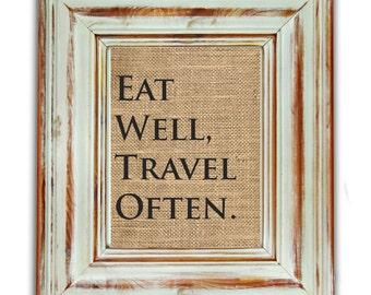 Eat Well Travel Often / Travel Gift / Travel Wall Art / Travel Burlap Print / Burlap Print / Travel The World Art / Rustic