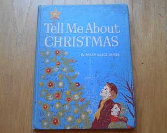 Tell Me About Christmas Mary Alice Jones 1958 1st Ed Vintage Children's book Hardback book