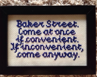 Finished Cross Stitch.  Sherlock Quote, Baker Street.