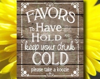Drink koozie wedding favor sign w oodenstyle to have and to hold