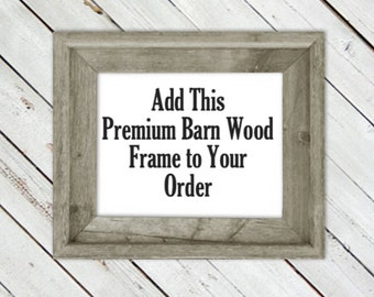 Add This Premium Solid Open Barnwood Frame to Your Order -Have Your Art Hand Framed!!! Custom Framed Order- Rustic Barn Wood Frame