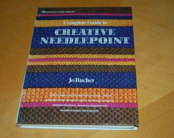 Conmplete Guide To CREATIVE NEEDLEPOINT - Vintage Hardback Craft Book - How to Create Over 200 Stitches on Canvas - Assemble, Finish, Mount
