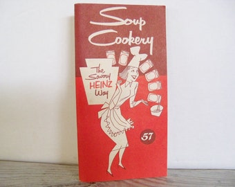 Heinz 57 Recipe Advertising Booklet Soup Cookery The Savory Heinz Way Vintage Cook Book 1950s