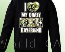 """Redneck Love Sweatshirt Crewneck  """" I love my Crazy Redneck Boyfriend """"  - Sweatshirt  Love  - Couple  - Redneck Sweatshirt"""
