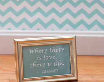 Where There is Love There is Life Downloadable Sign - Gandhi Quote Printable / Inspirational Print