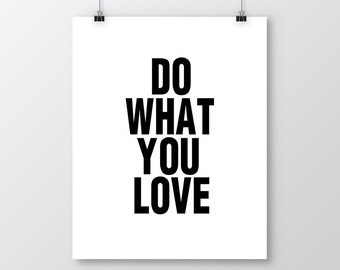 Do What You Love Printable Art, Inspirational & Motivational Typography Print, Quote Decor, Instant Download, Black and White