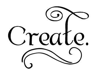 Create Wall Decal. Office or Studio Decor. Creativitiy Inspirational quote vinyl decal. Vinyl Wall Art.