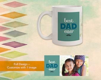 Best Dad Ever Mug! Add Your Own Photos! 11 oz or 15 oz.