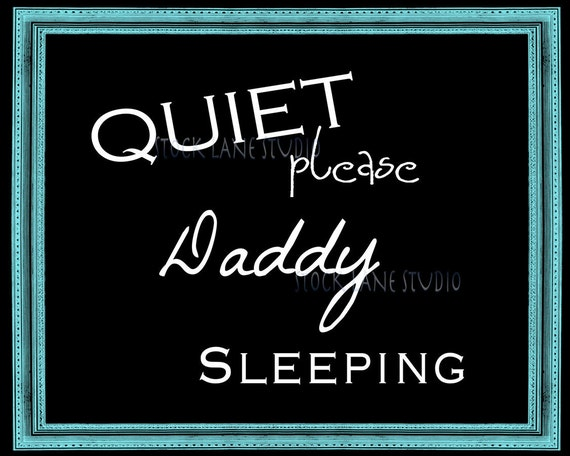 be quiet daddy