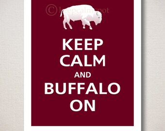 Keep Calm and BUFFALO ON Typography Art Print 8x10 (Featured color: Black Cherry--choose your own colors)