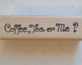 Coffee Tea or Me Rubber Stamp - 7W07