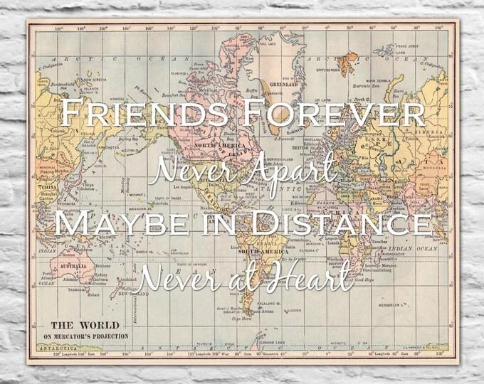 Gift for Best Friends, Long Distance Love, Antique World Map Print, Unique Gift Ideas - Friends Forever Never Apart - 8x10 Best Friend Gift