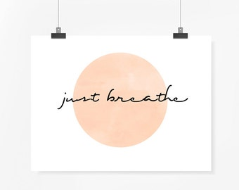 Digital Inspirational quote Just Breathe printable wall decor poster Digital INSTANT DOWNLOAD