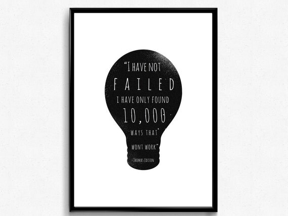 Quotes About Light Bulbs: Thomas Edison Quote Light Bulb I Have Not Failed By