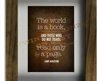 """Quote Print (5x7"""") """"The world is a book and those who do not travel read only a page."""""""