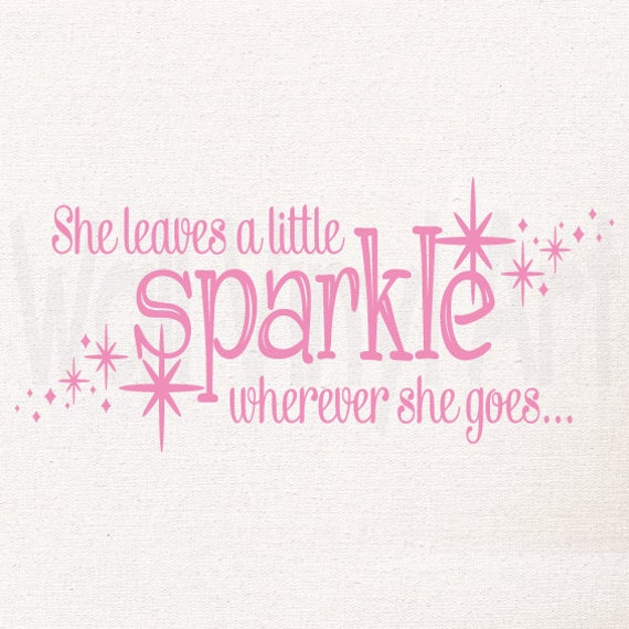 Princess Girl Quotes: She Leaves A Little Sparkle Wherever She By Wallvinylart