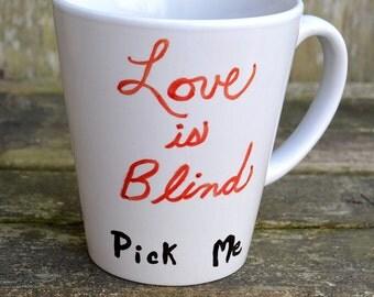 Love is Blind Gift Mug