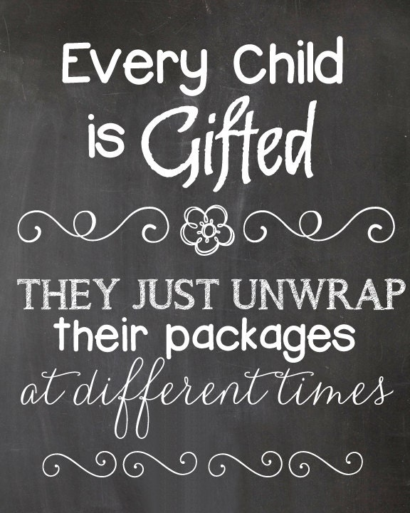 Every Child Is Gifted Teacher Quote Inspiration Quote