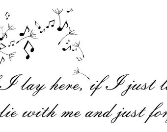 If I lay here Snow Patrol Lyrics Wall Decal 2 SIZES AVAILABLE
