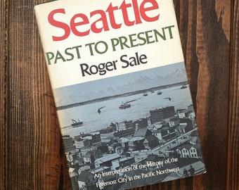 """Vintage """"Seattle, Past to Present"""" by Robert Sale"""
