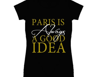 Paris Is Always A Good Idea France Travel T Shirt
