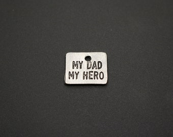 My Dad My Hero PEWTER Charm