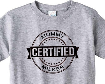 Certified Mommy Milker - Pro-Breastfeeding T-shirt Tee for Babies, Infants, Toddlers