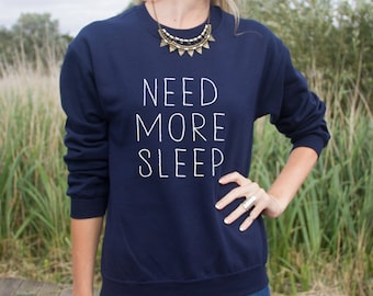 Need More Sleep Jumper Sweater Funny Blogger Hipster