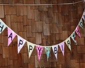 Ready To Ship As Shown, Happy Birthday Banner Bunting Party Flags.  Garland Party Decoration.  Cake Smash Photo Prop, Shabby Chic for Girls