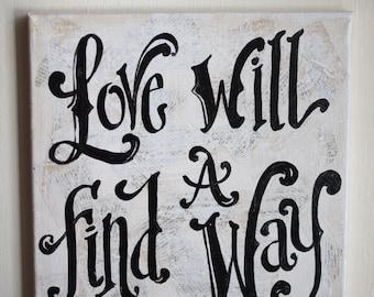 Love Will Find a Way Original Painted Canvas - children - song lyric - fun custom canvas