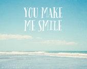 Beach typographic print, beach decor, beach photo, pale blue, seascape photography, ocean photo, valentines day art - You Make Me Smile