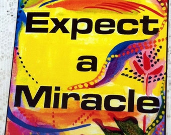 EXPECT a MIRACLE  Inspirational Quote Motivational Print Wellness RECOVERY Slogan Friendship Gift Women Heartful Art by Raphaella Vaisseau
