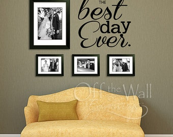 Wedding Decal, The Best Day Ever vinyl wall art, Gift for Wedding or Dance Floor Decal