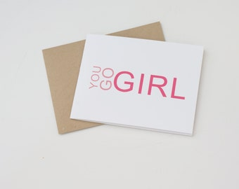 Girlfriend Card, Modern Card, Pink Card, Congratulations Card You Go Girl Greeting Card